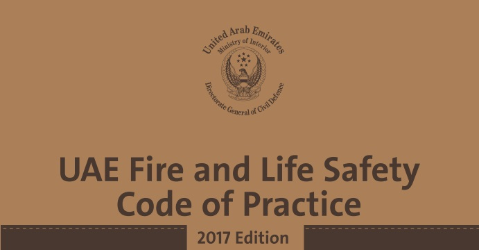 UAE Fire and Life Safety Code of Practice (2017 Edition) – what you need to know?
