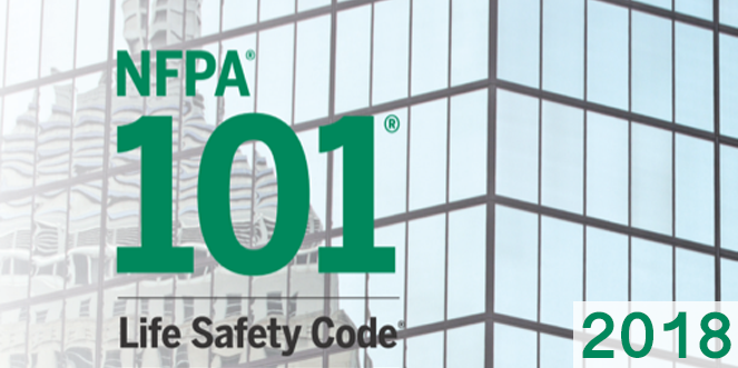 """Key changes in the 2018 Edition of NFPA 101 """"Life Safety Code"""""""